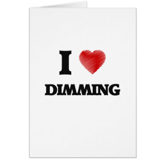 I love Dimming Card
