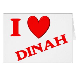 I Love Dinah Card