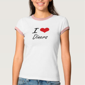 I love Diners T-Shirt