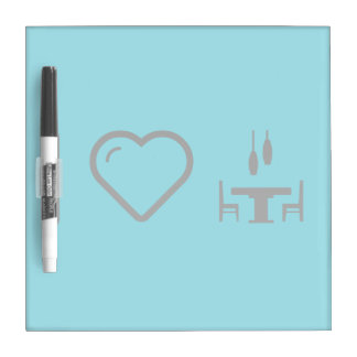 I Love Dining Tables Dry Erase Board