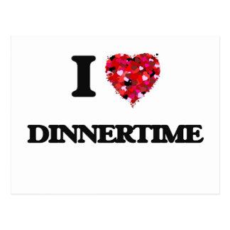 I love Dinnertime Postcard
