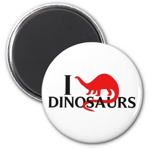 I Love Dinosaurs 2 Inch Round Magnet