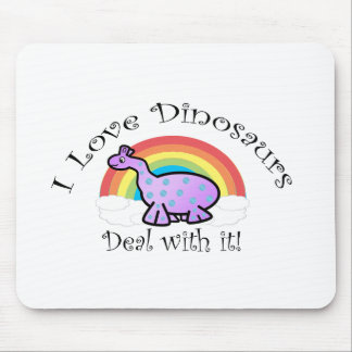 I love dinosaurs deal with it mouse pad