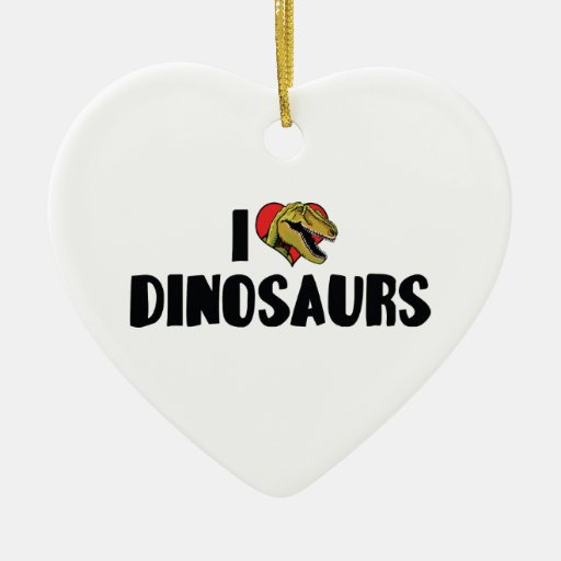 I Love Dinosaurs Ornament