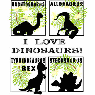 I Love Dinosaurs Photo Sculptue Acrylic Cut Outs