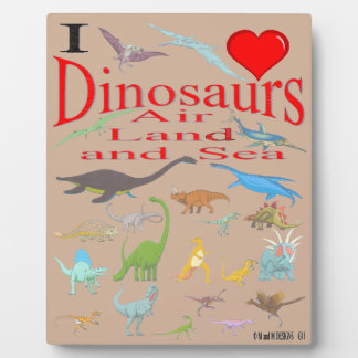 i love Dinosaurs Display Plaques