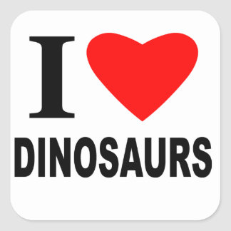 I Love Dinosaurs Square Sticker