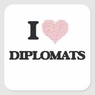 I love Diplomats (Heart made from words) Square Sticker