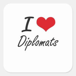 I love Diplomats Square Sticker