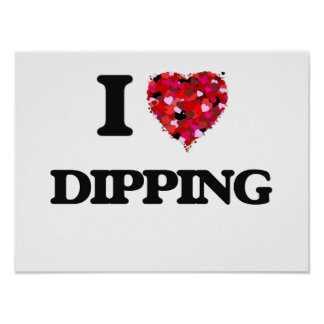 I love Dipping Poster