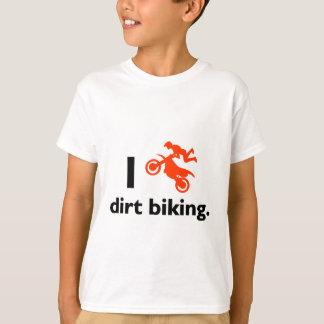 I Love Dirt Biking T-Shirt
