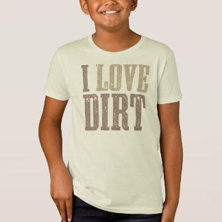 I Love Dirt Shirt