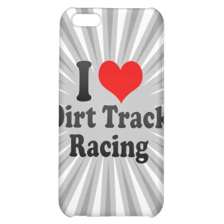I love Dirt Track Racing iPhone 5C Case