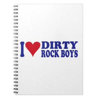 I Love Dirty Rock Boys Notebook