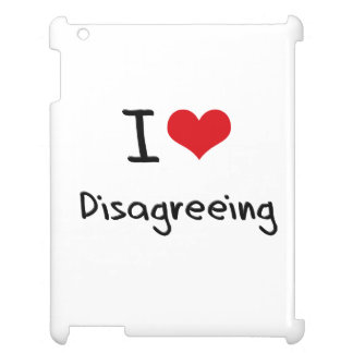 I Love Disagreeing Cover For The iPad