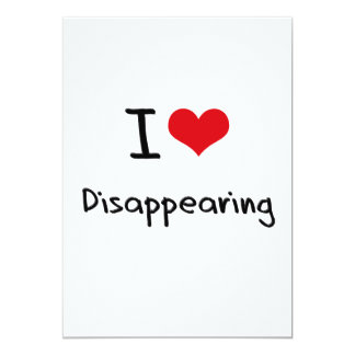 I Love Disappearing 5x7 Paper Invitation Card