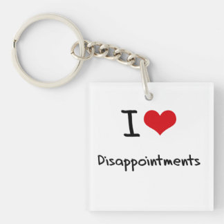 I Love Disappointments Square Acrylic Keychains