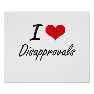 I love Disapprovals Poster
