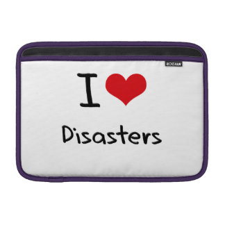 I Love Disasters Sleeves For MacBook Air