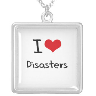 I Love Disasters Necklaces