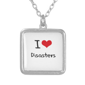 I Love Disasters Personalized Necklace