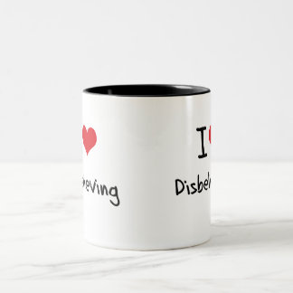 I Love Disbelieving Coffee Mugs