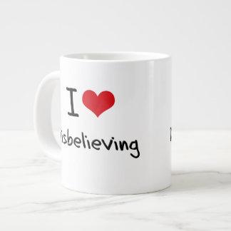 I Love Disbelieving Extra Large Mug