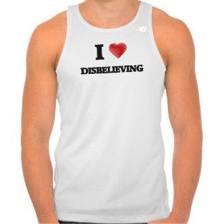 I love Disbelieving Tank Top