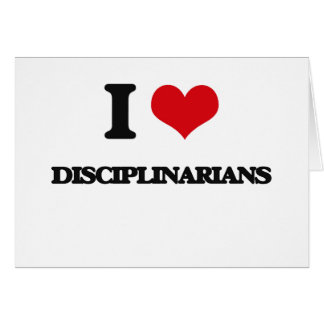 I love Disciplinarians Cards