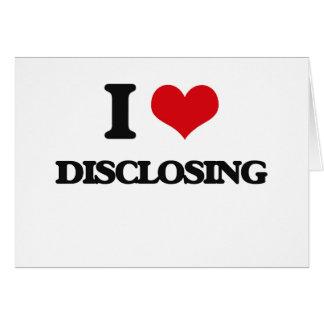 I love Disclosing Greeting Card