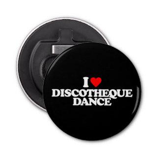I LOVE DISCOTHEQUE DANCE BOTTLE OPENER