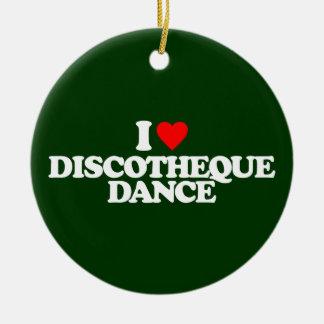 I LOVE DISCOTHEQUE DANCE CERAMIC ORNAMENT