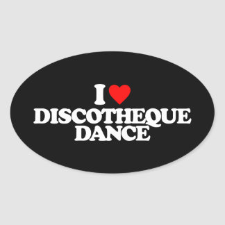 I LOVE DISCOTHEQUE DANCE OVAL STICKER