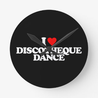 I LOVE DISCOTHEQUE DANCE ROUND CLOCK