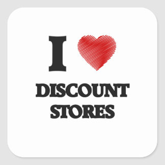 I love Discount Stores Square Sticker