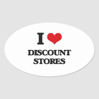 I love Discount Stores Oval Sticker