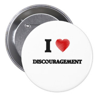 I love Discouragement Pinback Button