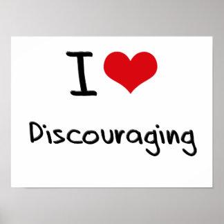 I Love Discouraging Print