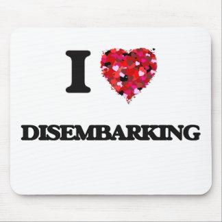 I love Disembarking Mouse Pad