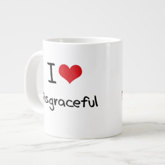 I Love Disgraceful Jumbo Mugs