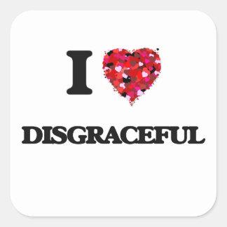 I love Disgraceful Square Sticker