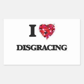 I love Disgracing Rectangular Sticker