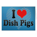 I Love Dish Pigs Cards