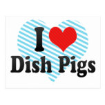 I Love Dish Pigs Post Cards