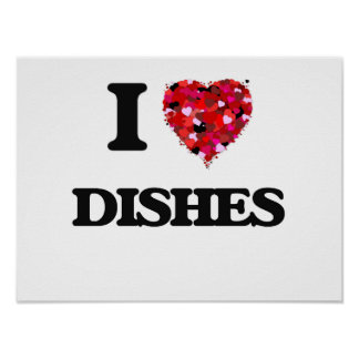 I love Dishes Poster