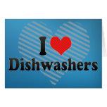 I Love Dishwashers Greeting Card