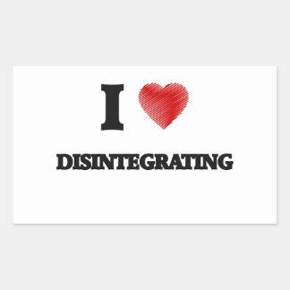 I love Disintegrating Rectangular Sticker