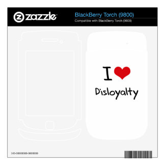 I Love Disloyalty BlackBerry Torch Skin