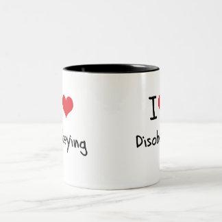 I Love Disobeying Mug