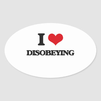 I love Disobeying Oval Sticker